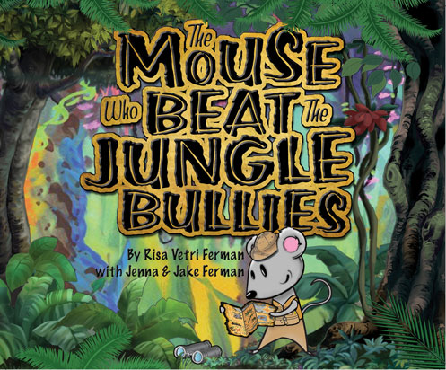 The Mouse Who Beat The Jungle Bullies Book Cover
